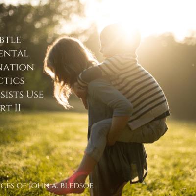 Subtle Parental Alienation Tactics Narcissists Use Part II