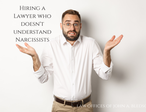 Hiring a Lawyer who doesn't understand Narcissists